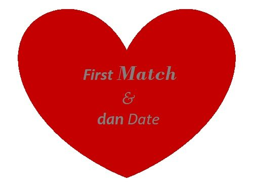 First Match & dan Date.